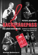 Peter O. Bischoff: Backstagepass