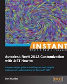 Don Rudder: Instant Autodesk Revit 2013 Customization with .NET How-to
