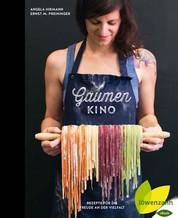 Gaumenkino - Rezepte für die Freude an der Vielfalt