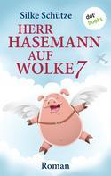 Silke Schütze: Herr Hasemann auf Wolke 7 ★★★★