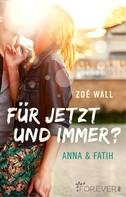 Zoé Wall: Für jetzt und immer? ★★★
