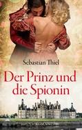 Sebastian Thiel: Der Prinz und die Spionin ★★★★★