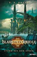 T.S. Orgel: Die Blausteinkriege 2 - Sturm aus dem Süden ★★★★
