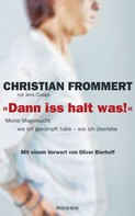 """Christian Frommert: """"Dann iss halt was!"""" ★★★★"""