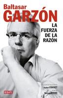 Baltasar Garzón: La fuerza de la razón