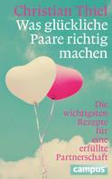 Christian Thiel: Was glückliche Paare richtig machen ★★★★