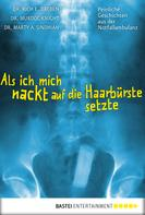 Dr. Rich E. Dreben: Als ich mich nackt auf die Haarbürste setzte ★★