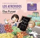 Elsa Punset: Los Atrevidos ¡Fiesta en el mercado! (El taller de emociones)