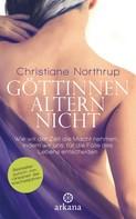 Christiane Northrup: Göttinnen altern nicht ★★★★