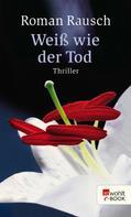 Roman Rausch: Weiß wie der Tod ★★★★