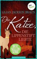 Lilian Jackson Braun: Die Katze, die Lippenstift liebte - Band 9 ★★★★