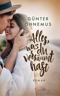 Günter Ohnemus: Alles, was du versäumt hast ★★★