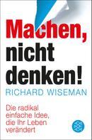 Richard Wiseman: Machen – nicht denken! ★★★