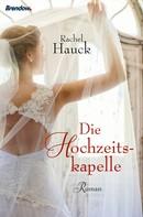 Rachel Hauck: Die Hochzeitskapelle ★★★★