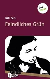 Feindliches Grün - Literatur-Quickie - Band 13
