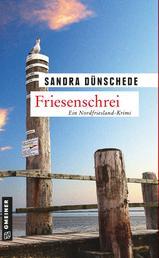 Friesenschrei - Kriminalroman