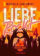 Michaela Santowski: Liebe rockt! Band 4: Herzlava ★★★★