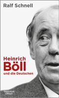 Ralf Schnell: Heinrich Böll und die Deutschen ★★★★