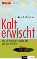 Heide Fuhljahn: Kalt erwischt ★★★★