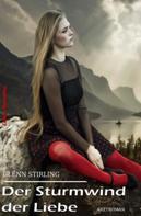 Glenn Stirling: Der Sturmwind der Liebe
