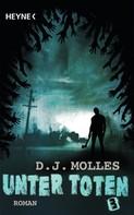 D.J. Molles: Unter Toten 3 ★★★★★