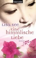 Lisa See: Eine himmlische Liebe ★★★★