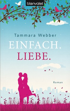 Tammara Webber: Einfach. Liebe. ★★★★★