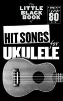 Wise Publications: The Little Black Songbook: Hit Songs For Ukulele
