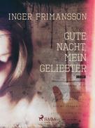 Inger Frimansson: Gute Nacht, mein Geliebter ★★★★