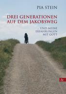 Pia Stein: Drei Generationen auf dem Jakobsweg ★★★★