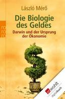 László Mérö: Die Biologie des Geldes