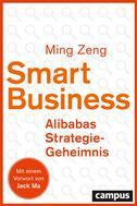 Ming Zeng: Smart Business - Alibabas Strategie-Geheimnis