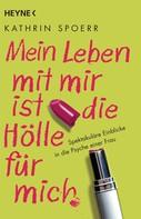 Kathrin Spoerr: Mein Leben mit mir ist die Hölle für mich ★★★