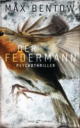 Der Federmann - Ein Fall für Nils Trojan 1 - Psychothriller
