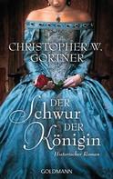Christopher W. Gortner: Der Schwur der Königin ★★★★