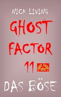 Nick Living: Ghost-Factor 11