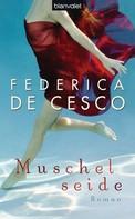 Federica de Cesco: Muschelseide ★★★★★