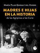 María Pilar Queralt del Hierro: Madres e hijas en la historia