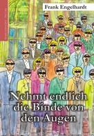 Frank Engelhardt: Nehmt endlich die Binde von den Augen