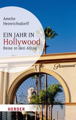 Ein Jahr in Hollywood von Amelie Heinrichsdorff – Cover mit freundlicher Genehmigung von Skoobe