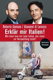 Erklär mir Italien! - Wie kann man ein Land lieben, das einen zur Verzweiflung treibt?