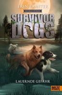 Erin Hunter: Survivor Dogs - Dunkle Spuren. Lauernde Gefahr ★★★★★