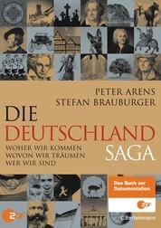 Die Deutschlandsaga - Woher wir kommen - Wovon wir träumen - Wer wir sind