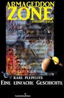 Karl Plepelits: Eine einfache Geschichte (Armageddon Zone - Die Endzeit-Saga)