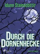 Iðunn Steinsdóttir: Durch die Dornenhecke ★★★★