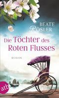 Beate Rösler: Die Töchter des Roten Flusses ★★★★★