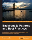 Swarnendu De: Backbone.js Patterns and Best Practices