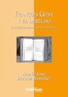 María José Bernuz: François Gény y el Derecho. La lucha contra el método exegético