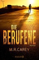 M. R. Carey: Die Berufene ★★★★