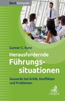 Gunnar C. Kunz: Herausfordernde Führungssituationen
